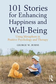 101 Stories for Enhancing Happiness and Well-Being - February 3, 2017