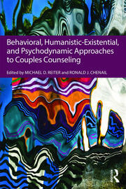 Behavioral, Humanistic-Existential, and Psychodynamic Approaches to Couples Counseling - 1st Edition book cover