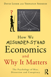 How We Misunderstand Economics and Why it Matters - 1st Edition book cover