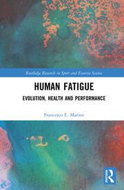 Human Fatigue: Evolution, Health and Performance
