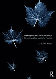 Working with Domestic Violence Contexts and Frameworks for Practice