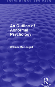 An Outline of Abnormal Psychology - 1st Edition book cover
