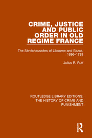 Crime, Justice and Public Order in Old Regime France - 1st Edition book cover