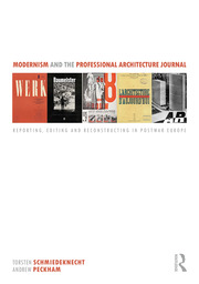 Modernism and the Professional Architecture Journal - 1st Edition book cover