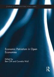 Economic Patriotism in Open Economies - 1st Edition book cover