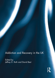 Addiction and Recovery in the UK - 1st Edition book cover
