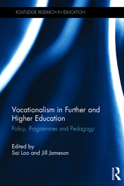 Vocationalism in Further and Higher Education: Policy, Programmes and Pedagogy