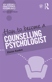 How to Become a Counselling Psychologist - 1st Edition book cover