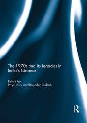 The 1970s and its Legacies in India's Cinemas - 1st Edition book cover