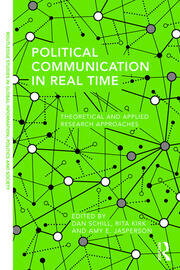 Political Communication in Real Time - 1st Edition book cover