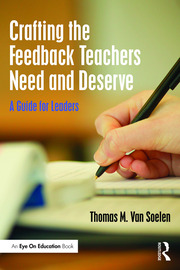 Crafting the Feedback Teachers Need and Deserve - 1st Edition book cover
