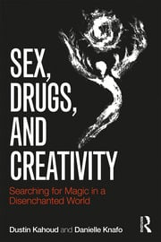 Sex, Drugs and Creativity - 1st Edition book cover