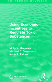 Using Economic Incentives to Regulate Toxic Substances - 1st Edition book cover