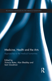 Medicine, Health and the Arts - 1st Edition book cover