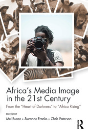 Africa's Media Image in the 21st Century - 1st Edition book cover