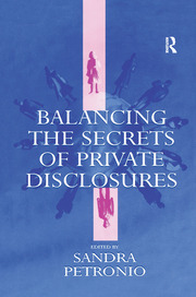 Balancing the Secrets of Private Disclosures - 1st Edition book cover