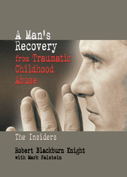 A Man's Recovery from Traumatic Childhood Abuse - 1st Edition book cover