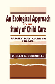 An Ecological Approach To the Study of Child Care - 1st Edition book cover