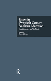 Essays in Twentieth-Century Southern Education: Exceptionalism and Its Limits
