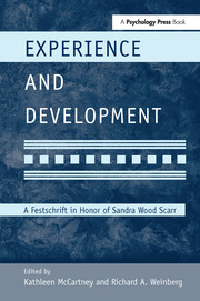 Experience and Development: A Festschrift in Honor of Sandra Wood Scarr