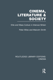 Cinema, Literature & Society - 1st Edition book cover