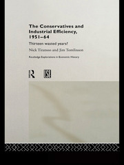 The Conservatives and Industrial Efficiency, 1951-1964 - 1st Edition book cover