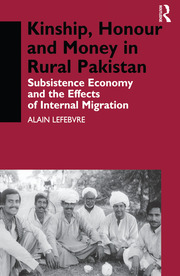 Kinship, Honour and Money in Rural Pakistan - 1st Edition book cover