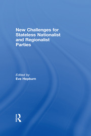 New Challenges for Stateless Nationalist and Regionalist Parties - 1st Edition book cover