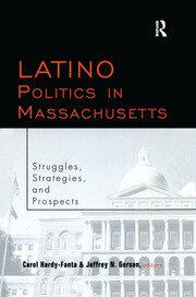 Latino Politics in Massachusetts - 1st Edition book cover