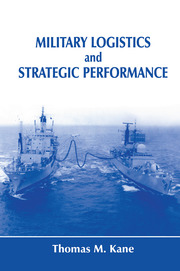 Military Logistics and Strategic Performance - 1st Edition book cover