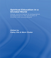 Spiritual Education in a Divided World - 1st Edition book cover