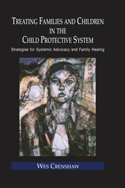 Treating Families and Children in the Child Protective System - 1st Edition book cover