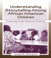 Understanding Storytelling Among African American Children - 1st Edition book cover