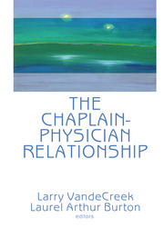 The Chaplain-Physician Relationship - 1st Edition book cover