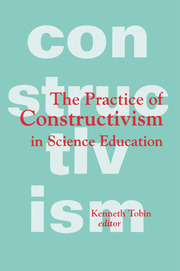 The Practice of Constructivism in Science Education - 1st Edition book cover