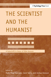 The Scientist and the Humanist: A Festschrift in Honor of Elliot Aronson