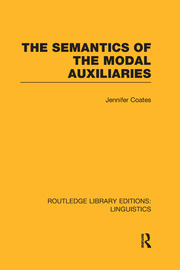 The Semantics of the Modal Auxiliaries - 1st Edition book cover