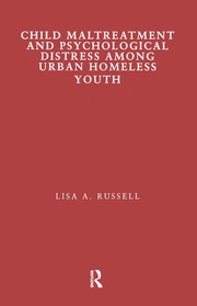Child Maltreatment and Psychological Distress Among Urban Homeless Youth - 1st Edition book cover