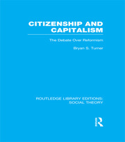 Citizenship and Capitalism (RLE Social Theory) - 1st Edition book cover