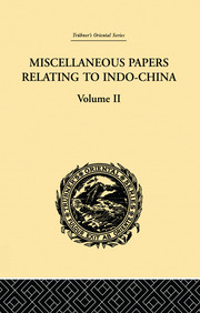 Miscellaneous Papers Relating to Indo-China: Volume II - 1st Edition book cover
