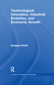 Technological Innovation, Industrial Evolution, and Economic Growth - 1st Edition book cover