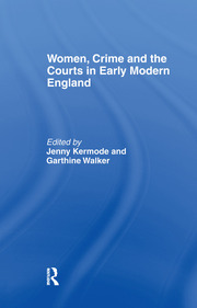 Women, Crime And The Courts In Early Modern England - 1st Edition book cover