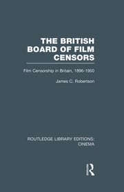 The British Board of Film Censors - 1st Edition book cover