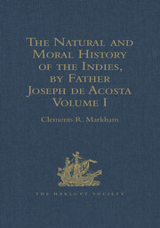 The Natural and Moral History of the Indies, by Father Joseph de Acosta - 1st Edition book cover