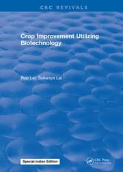 Crop Improvement Utilizing Biotechnology