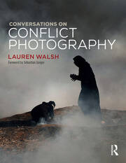 Conversations on Conflict Photography - 1st Edition book cover