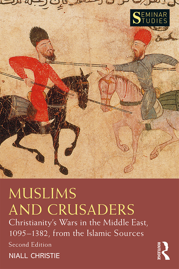 Muslims and Crusaders -  2nd Edition book cover