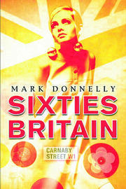 Sixties Britain - 1st Edition book cover