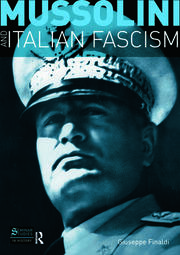 Mussolini and Italian Fascism - 1st Edition book cover