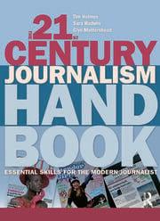 The 21st Century Journalism Handbook - 1st Edition book cover